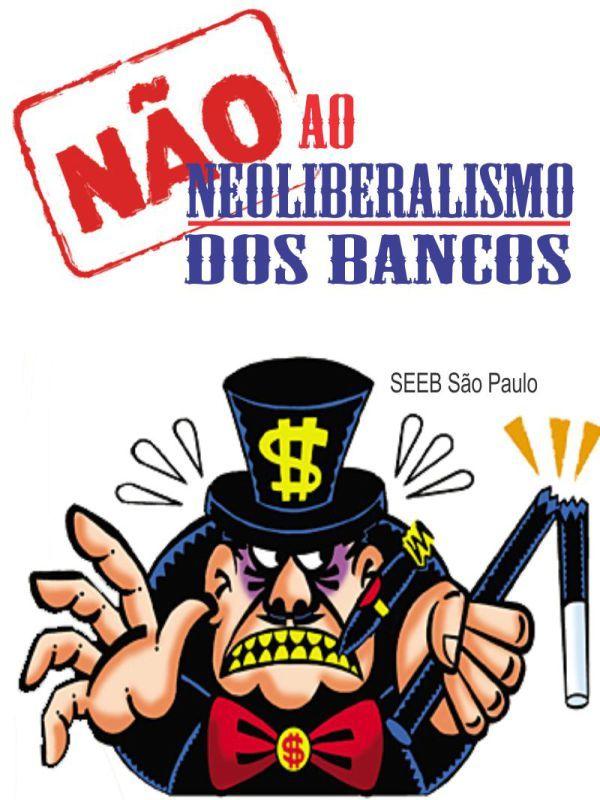 Editorial : Não ao neoliberalismo dos Bancos